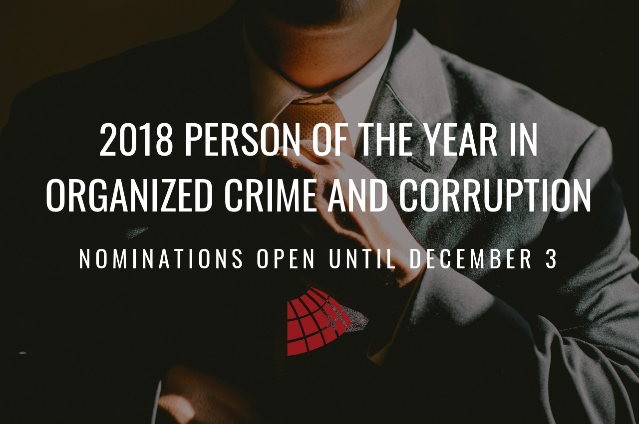 Nominations Open for 2018 Person of the Year in Organized Crime and Corruption